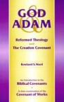 GOD AND ADAM Reformed Theology and the Creation Covenant (PDF)